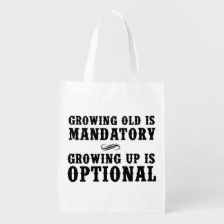 Growing Old Is Mandatory, Growing Up Is Optional Reusable Grocery Bag
