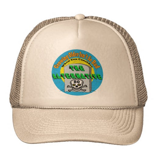 Growing Older 80th Birthday Gifts Hat