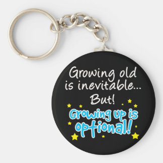 Growing up is optional basic round button key ring