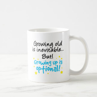 Growing up is optional coffee mug