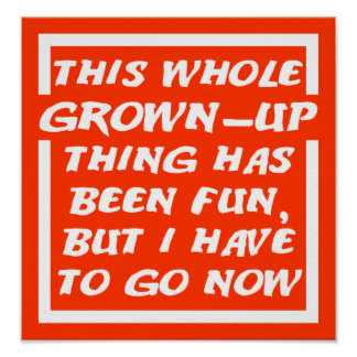 Grown-Up Gotta Go Funny Poster Sign