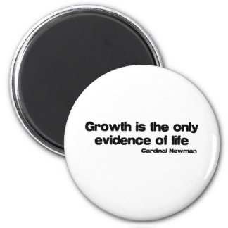 Growth and Life quote 6 Cm Round Magnet