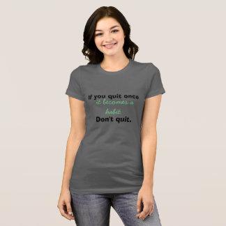 Growth MIndset-Don't Quit T-Shirt