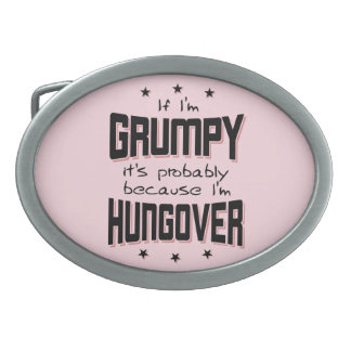 GRUMPY because HUNGOVER (blk) Oval Belt Buckles