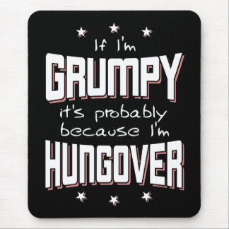 GRUMPY because HUNGOVER (wht) Mouse Mat