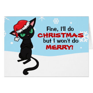 Grumpy Black Cat Wont be Merry Christmas Greeting Card