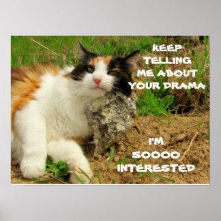 Grumpy Calico Cat Drama Sarcasm Poster