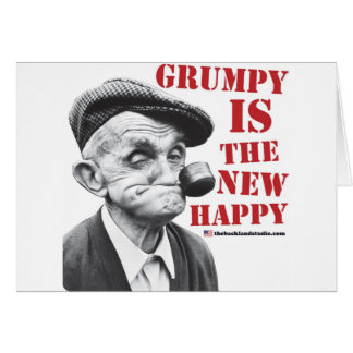 Grumpy is the new happy greeting card