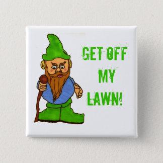 Grumpy Lawn Gnome Get Off My Lawn 15 Cm Square Badge