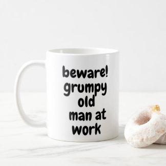 Grumpy old man at work coffee mug