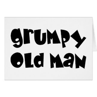 Grumpy old man card