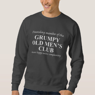 Grumpy Old Men's Club Sweatshirt
