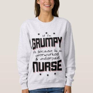 GRUMPY overworked underpaid NURSE (blk) Sweatshirt