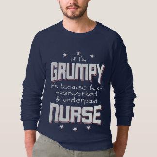 GRUMPY overworked underpaid NURSE (wht) Sweatshirt