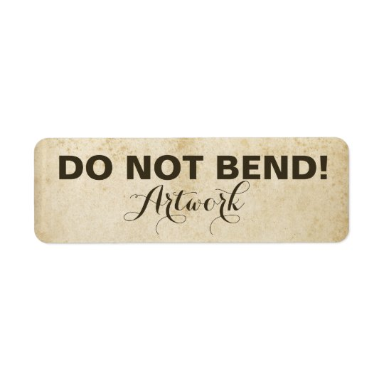 Grungy Stained Do Not Bend Artwork Warning Font Return Address Label