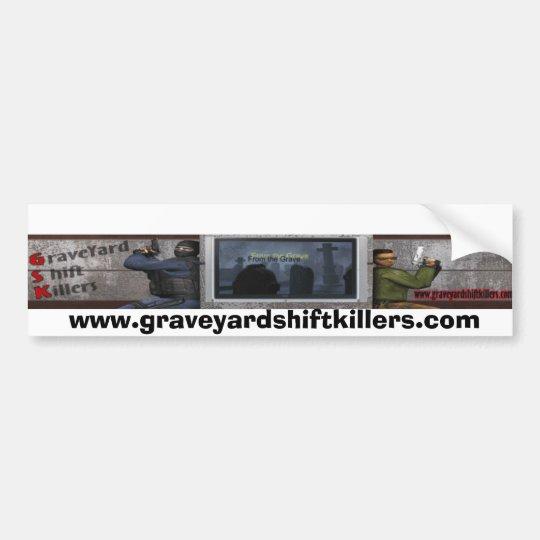 GSKBan12, www.graveyardshiftkillers.com Bumper Sticker
