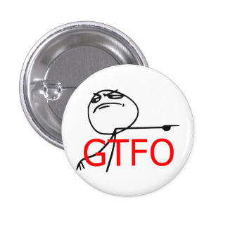 GTFO Get Out Guy Rage Face Comic Meme 3 Cm Round Badge