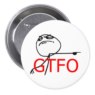 GTFO Get Out Guy Rage Face Comic Meme 7.5 Cm Round Badge