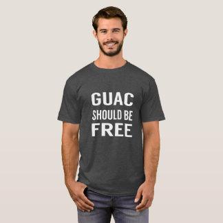 Guac Should Be Free T-Shirt