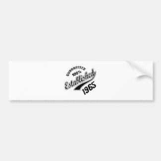 Guaranteed 100% Established 1965 Bumper Sticker