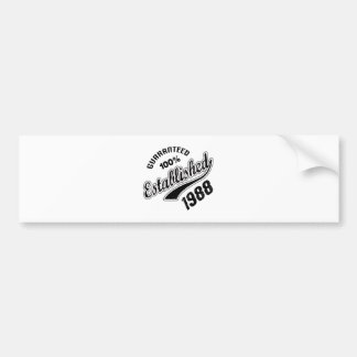 Guaranteed 100% Established 1988 Bumper Sticker