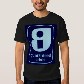 Guaranteed Irish Tee Shirts