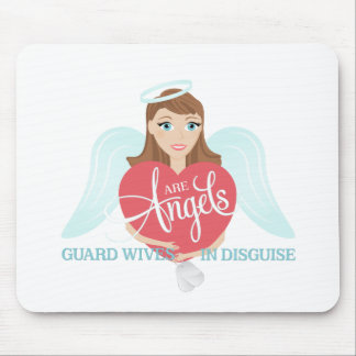 Guard Wives are Angels in Disguise Mouse Pad
