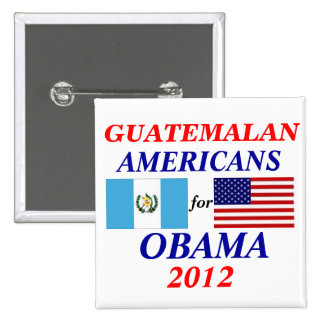 Guatemalan americans for obama buttons