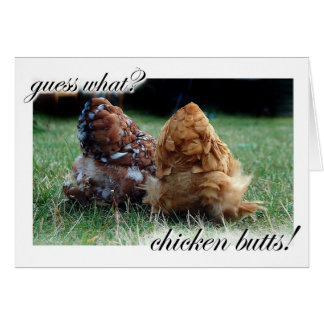 Guess what? Chicken butts! Greeting Card
