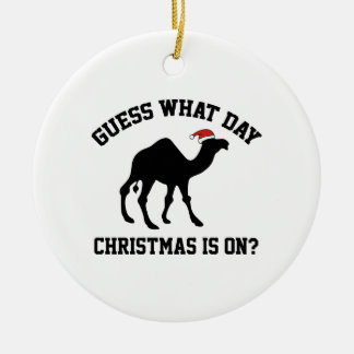 Guess What Day Christmas Is On? Oh Yeah! Christmas Ornament