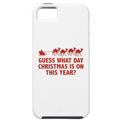 Guess What Day Christmas Is On This Year? iPhone 5 Covers