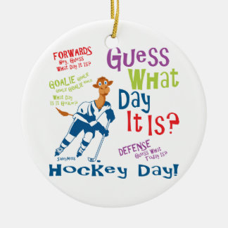 Guess What Day Hockey Round Ceramic Decoration