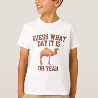 Guess What Day It Is. Camel T-Shirt