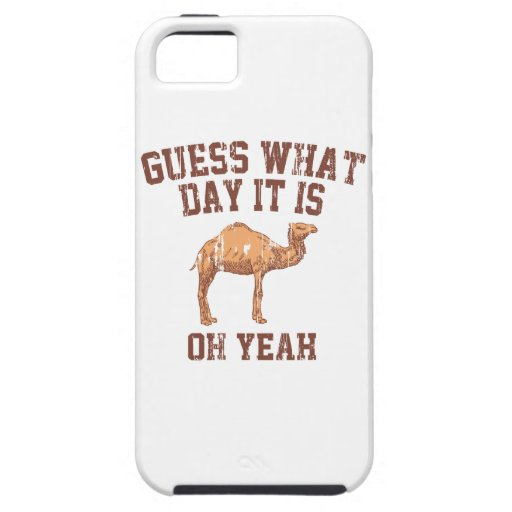 GUESS WHAT DAY IT IS? iPhone 5 CASES