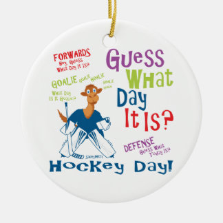 Guess What Day It is Goalie Christmas Ornament