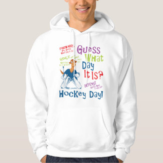 Guess What Day It Is Hockey Goalie Hoodie
