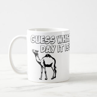 Guess What Day it Is? Hump Day Camel Basic White Mug