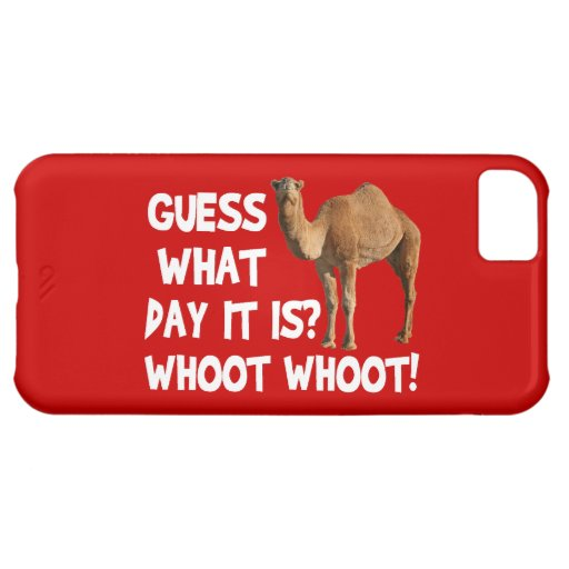 Guess What Day It Is Hump Day Camel Cover For iPhone 5C