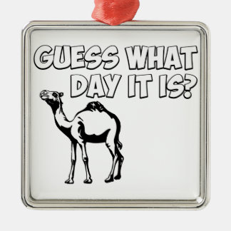 Guess What Day it Is? Hump Day Camel Christmas Ornament