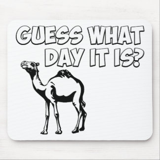 Guess What Day it Is? Hump Day Camel Mouse Mat