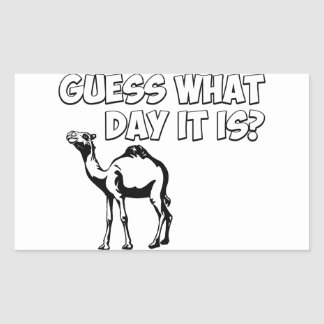 Guess What Day it Is? Hump Day Camel Rectangular Sticker