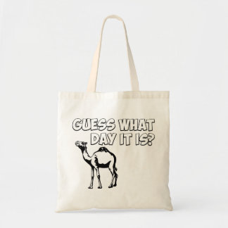 Guess What Day it Is? Hump Day Camel Tote Bag