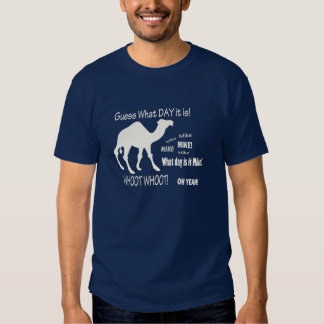 Guess What Day It Is? Hump Day Camel! Tshirts