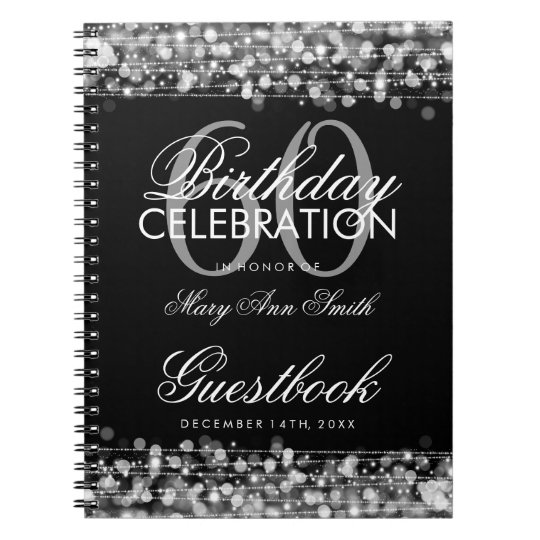 Guestbook 60th Birthday Party Sparkles Silver Spiral Notebook