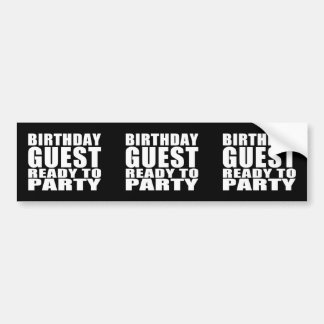 Guests Birthday Guest Ready to Party Bumper Stickers