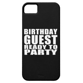 Guests Birthday Guest Ready to Party iPhone 5 Cases