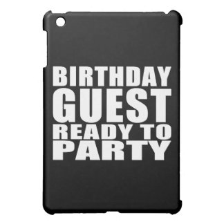 Guests Birthday Guest Ready to Party iPad Mini Cases