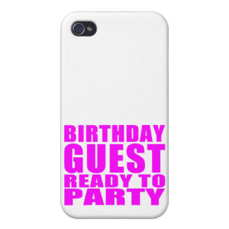 Guests Birthday Guest Ready to Party iPhone 4 Cases