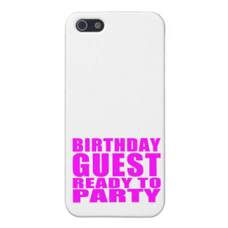 Guests Birthday Guest Ready to Party Cover For iPhone 5/5S