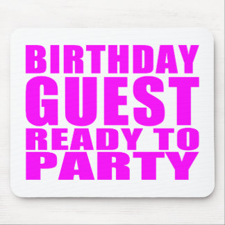 Guests Birthday Guest Ready to Party Mousepad